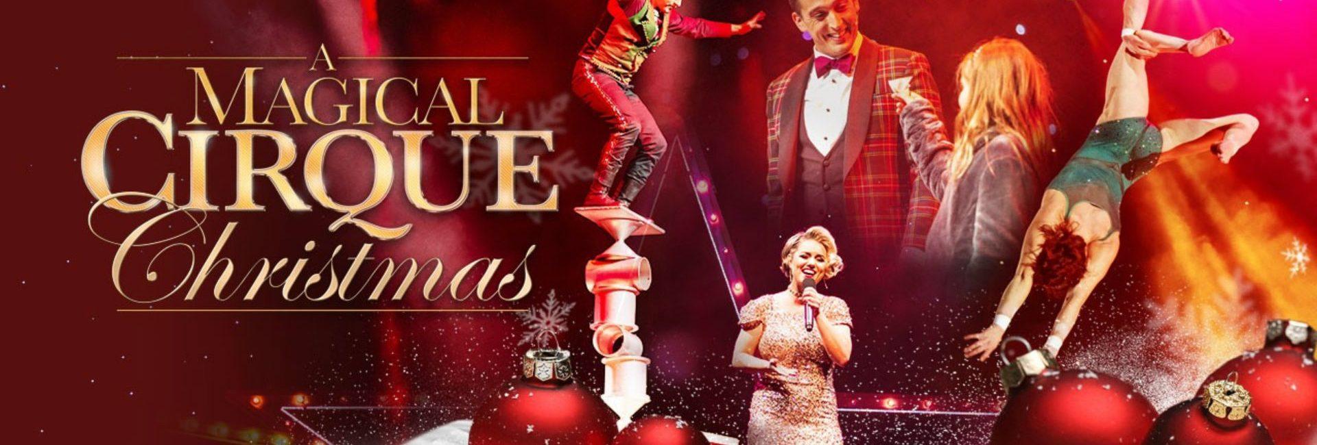 A Magical Cirque Christmas.A Magical Cirque Christmas Tourism Windsor Essex Pelee Island